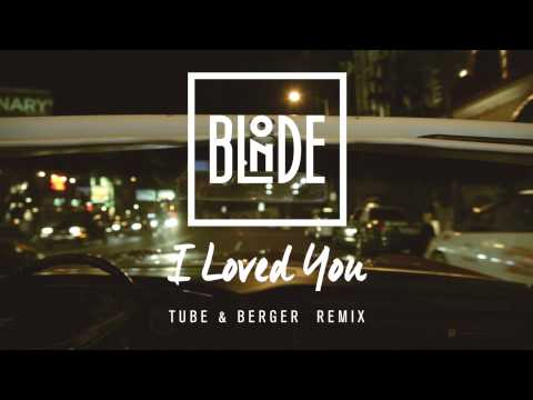 Blonde - I Loved You (feat. Melissa Steel) [Tube & Berger Remix]
