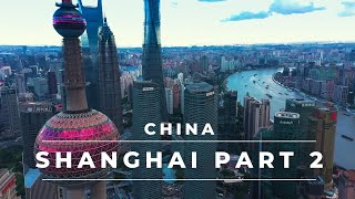 SHANGHAI by drone Part 2| Aerial footage of Shanghai skyline – China travel