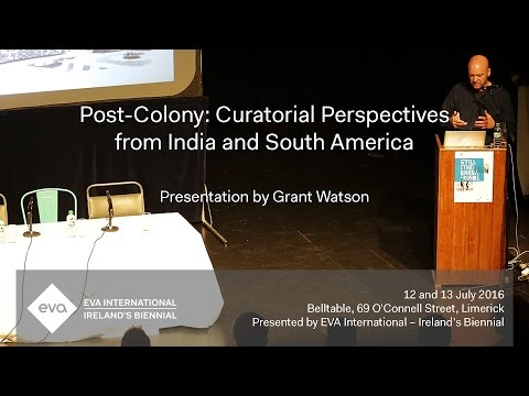 EVA16 - Post-Colony Presentation: Grant Watson - Still (the) Barbarians: A Symposium