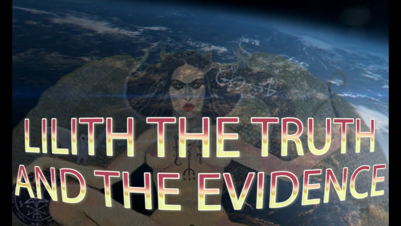 Lilith The Truth and the Evidence