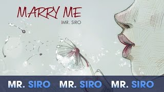 Marry Me (Ballad Version) (Lyrics Video) - Mr Siro