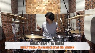 "Ramadhan Play Drum "" Ketika Tangan Dan Kaki Berkata "" ( GIGI version )"