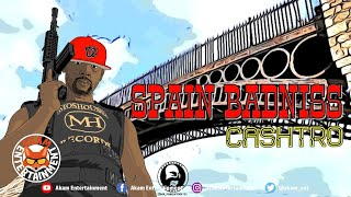 Cashtro - Spain Badniss [Lifestyle Riddim] August 2019
