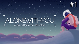 Alone With You (Ep. 1 – A Desperate Plan)