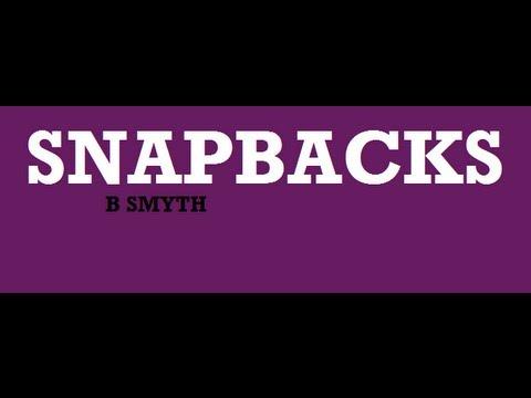 Snapbacks- B Smyth