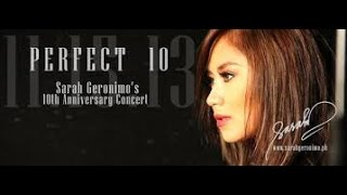 "Sarah Geronimo ""Perfect 10 Full Concert"""