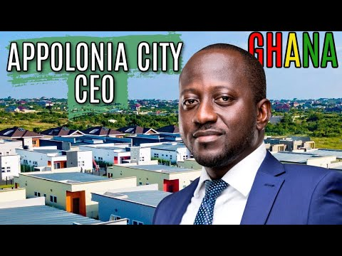 MEET THE CEO OF APPOLONIA CITY, GHANA | Greater Accra's 2325-acre Master-Planned New City