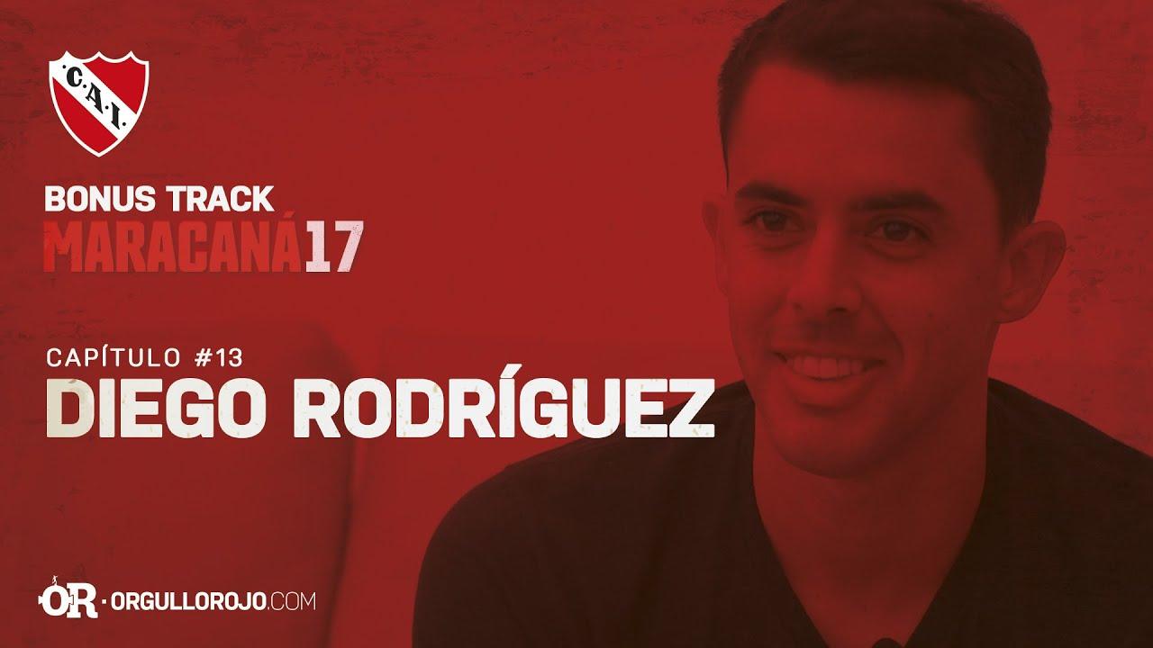 Bonus Track #Maracaná17 · CAPÍTULO #13 - Diego Rodríguez