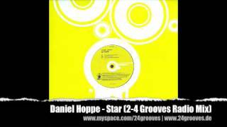 Daniel Hoppe - Star (2-4 Grooves Radio Mix)