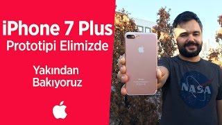 iPhone 7 Plus prototipi elimizde: Tasarım incelemesi