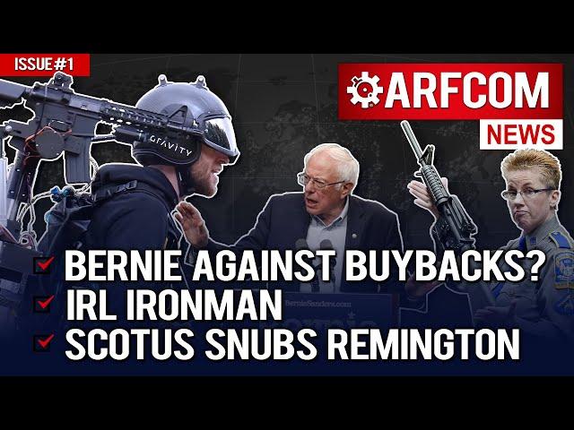 [ARFCOM News] Bernie Against Buybacks?!?+ IRL Ironman+ SCOTUS Snubs Remington