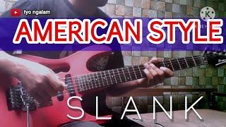 SLANK - AMERICAN STYLE // GUITAR COVER