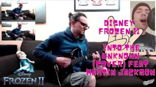 Disney - Frozen II - Into the Unknown (Cover) feat Martin Jackson