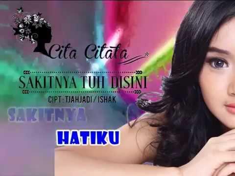 Cita Citata - Sakitnya Tuh Disini with Lyrics