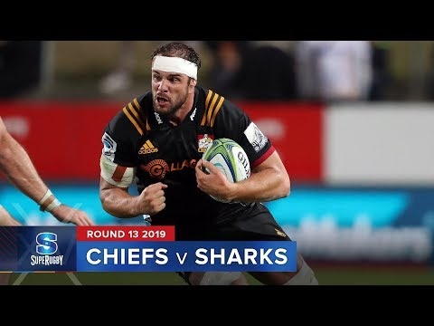 Chiefs v Sharks   Super Rugby 2019 Rd 13 Highlights