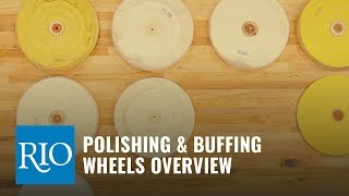 Polishing & Buffing Wheels Overview