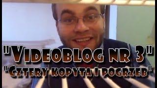 """Videoblog Ludwika nr 3 - """"Cztery kopyta i pogrzeb"""""""