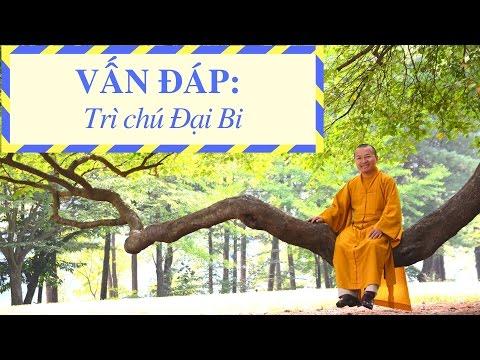 Vấn đáp: Trì chú Đại Bi, ám ảnh tuổi già và tu tập công đức (22/09/2011) Thích Nhật Từ