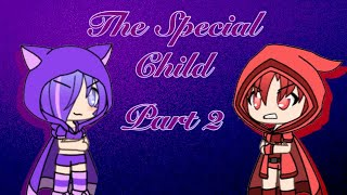 The Special Child|S1 Ep2|(Gachaverse)