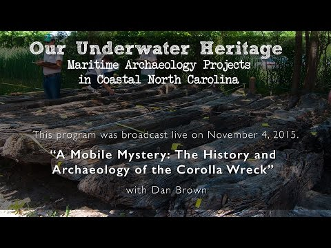 "Our Underwater Heritage - ""A Mobile Mystery: The History and Archaeology of the Corolla Wreck"""