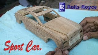 "How to make a miniature wooden ""ROLLS ROYCE ."""
