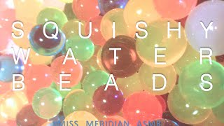 Squishy little water beads | Binaural whisper with mouth sounds, tapping and squishing. ASMR.