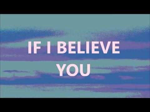 IF I BELIEVE YOU LYRICS - THE 1975