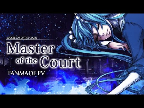 【Hatsune Miku】Master of the Court / Successor of the Court 【Fanmade PV】