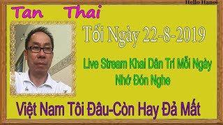 Tan Thai  Truc Tiep (  Tối Ngày 22-8-2019