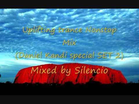 Uplifting trance Nonstop Mix / Daniel Kandi special SET 2