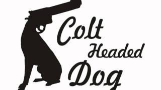 Colt Headed Dog - The Light Blues