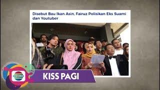 Kiss Pagi - 'MULUTMU HARIMAUMU'! Fairuz Tutup Pintu Damai untuk Galih Ginanjar di Kasus Ikan Asin