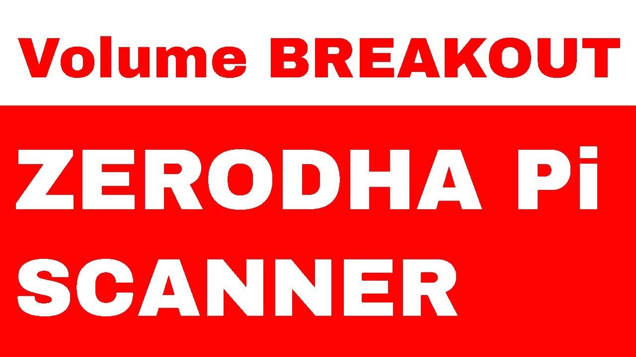 Zerodha Pi Scanner : Screening for Volume Breakout