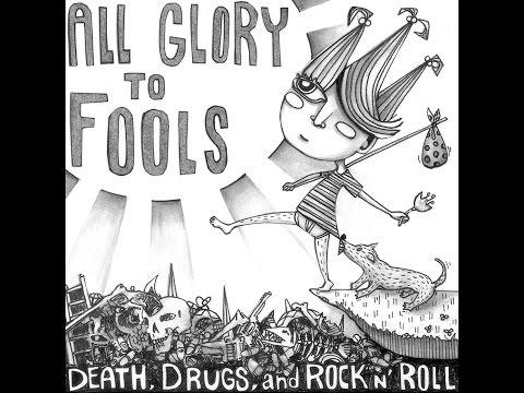 All Glory To Fools - Death, Drugs, & Rock 'n' Roll (Full Album)