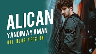 Alican - Yandim Ay Aman 2020 (1 hour version)