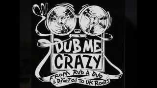 Dub Me Crazy Radio Show 61 by Legal Shot - 11 JUN 2013