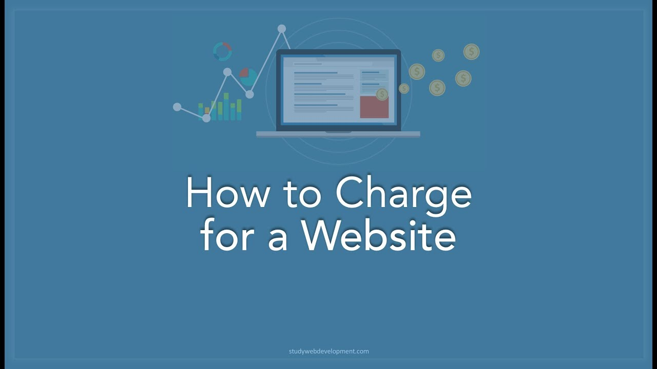 How To Charge For A Website In 2019 (and Beyond)