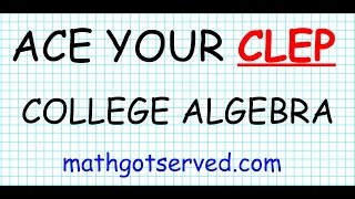 CLEP college algebra Practice Test