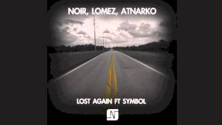 Noir, Lomez, Atnarko - Lost Again ft Symbol [James Welsh Remix]  - Noir Music