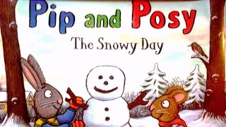 Pip and Posy The Snowy Day Age 2-5