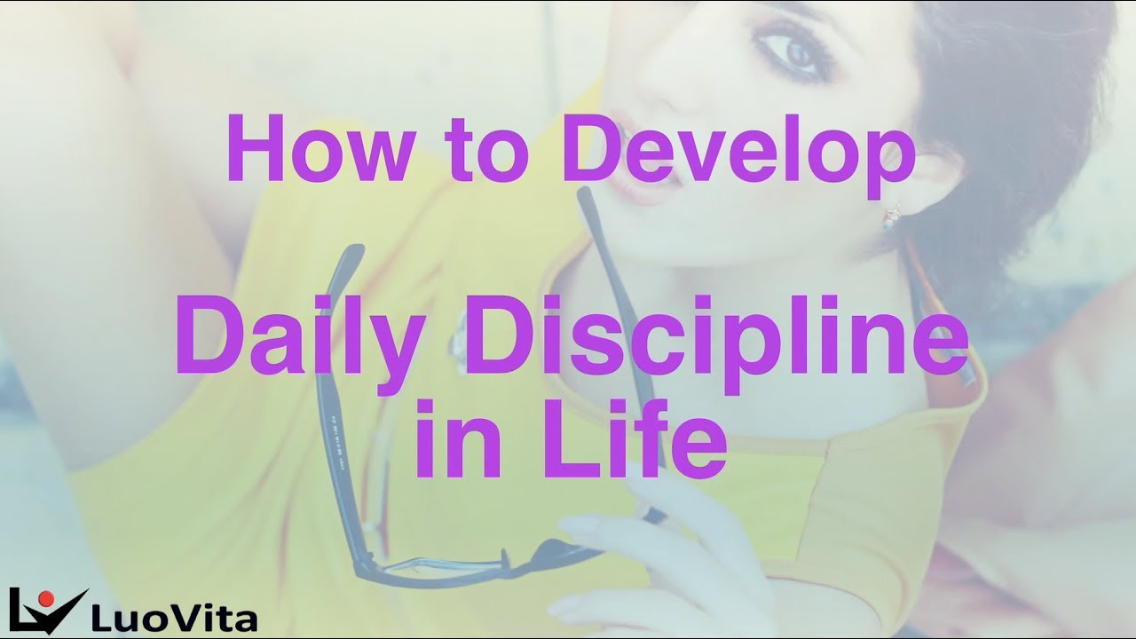 How to Develop Daily Discipline in Life