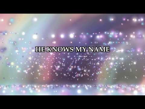 He Knows My Name Instrumental w/Lyrics