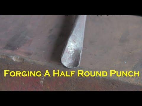 Forging a half round punch