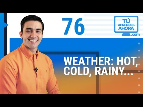 CLASE DE INGLÉS 76 Weather hot, cold, humid, rainy, sunny, cloudy, snowy