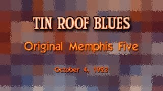 Original Memphis Five - Tin Roof Blues (1923)