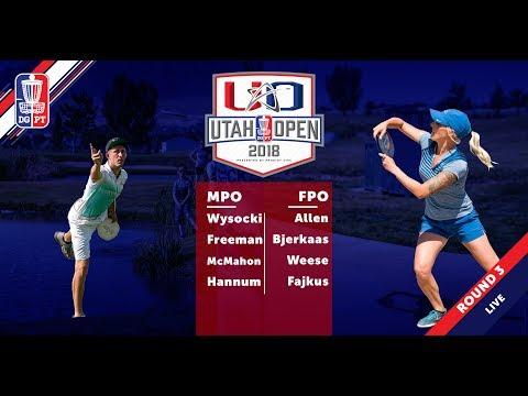 Round Three 2018 Utah Open - FPO & MPO Coverage