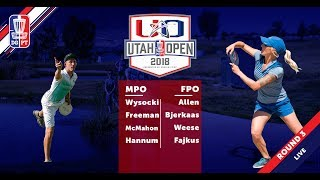Round Three 2018 Utah Open - FPO & MPO Coverage