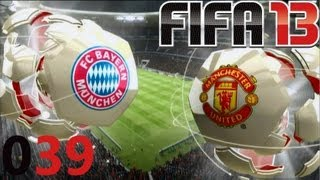Let's Play Fifa 13 [Deutsch/HD] #039 - FC Bayern München vs. Manchester United (Champions League)