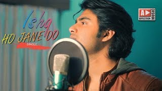 Ishq Ho Jane Do | Raj Barman ft. Chandra Surya (Original Song) | Affection Music Records