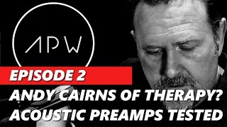 The APW Episode 2: Andy Cairns Sessions & Interview + Boss, Fishman and Radial preamps tested
